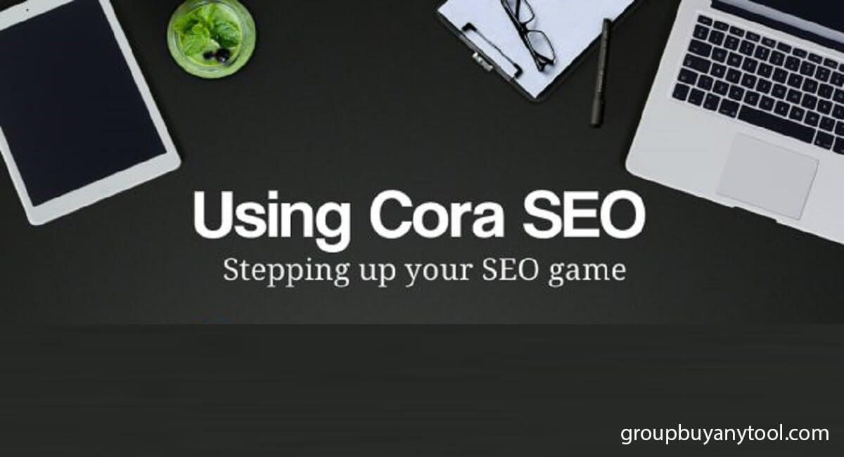 Cora SEO Software Group Buy - The Ultimate Guide to SEO Metrics