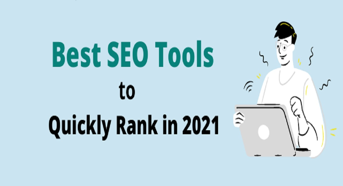 The Best SEO Tools Exposed to Rank Quickly in 2021